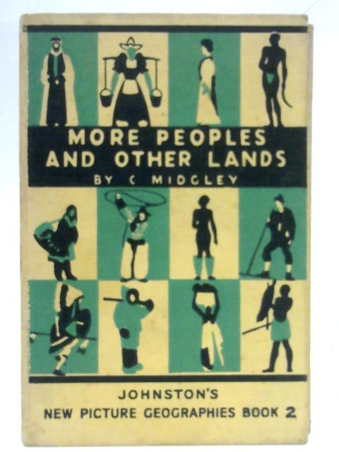 More Peoples And Other Lands By C. Midgley
