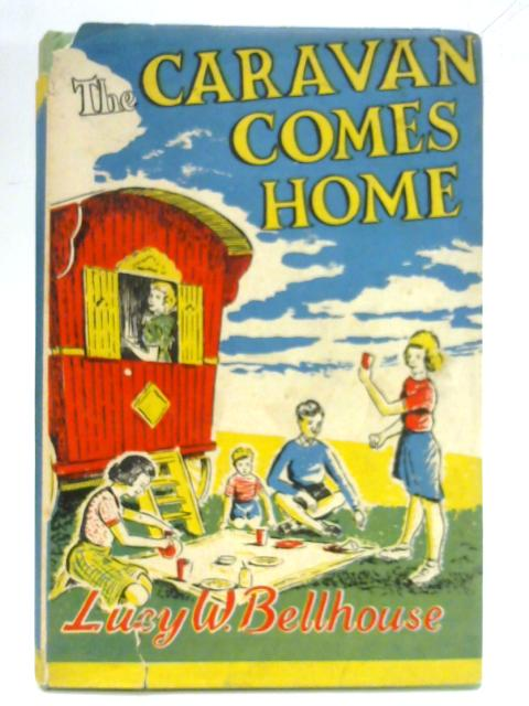 The Caravan Comes Home; Milly-Molly-Mandy Series No 57 By Lucy W. Bellhouse