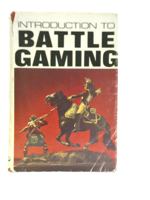 Introduction to Battle Gaming By Terence Wise
