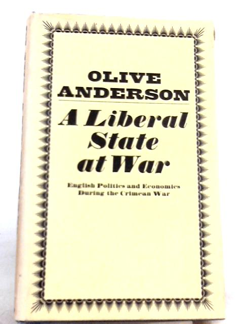 A Liberal State at War By Olive Anderson