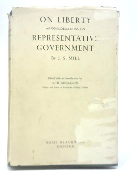 On Liberty and Considerations On Representation Government By J S Mill