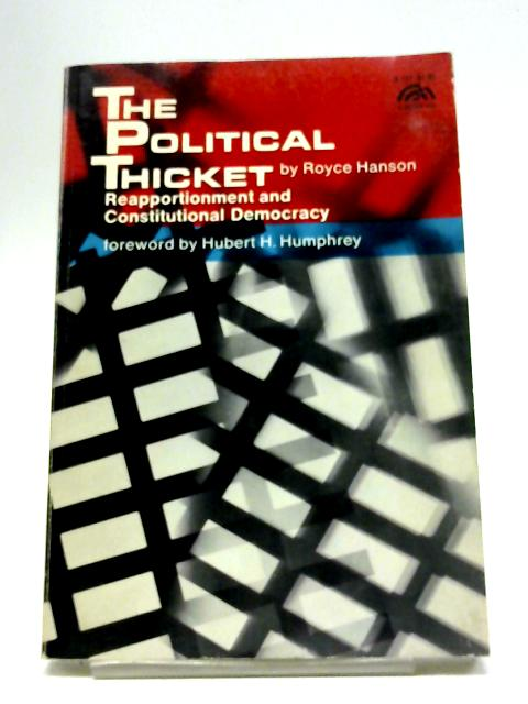 Political Thicket: Reapportionment and Constitutional Democracy (Spectrum Books) By Royce Hanson