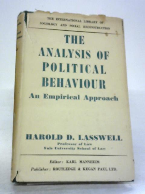 The Analysis of Political Behaviour: An Empirical Approach By Harold D. Lasswell