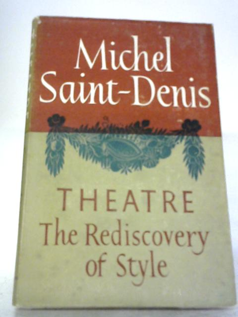 Theatre: The Rediscovery of Style By Michel Saint-Denis