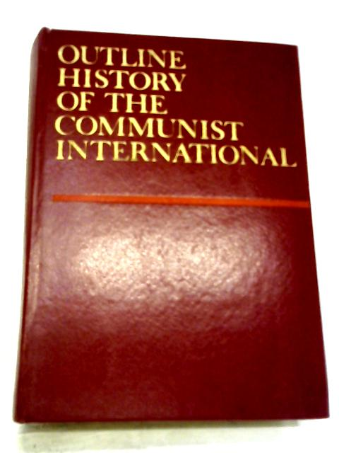Outline History of the Communist International By Non Stated