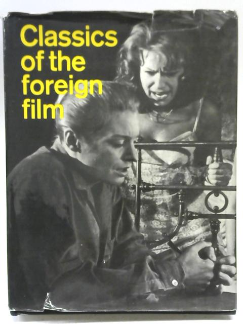 Classics of the Foreign Film: A Pictorial Treasury By Parker Tyler