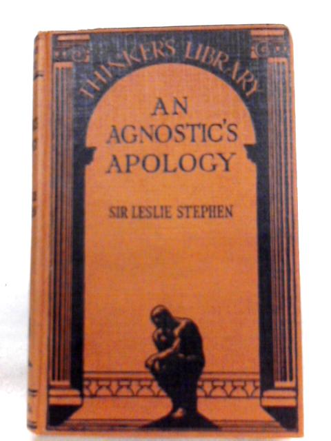 An Agnostic's Apology By Sir Leslie Stephen