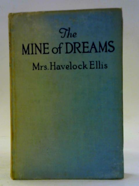 The Mine of Dreams: Selected Short Stories By Mrs Havelock Ellis