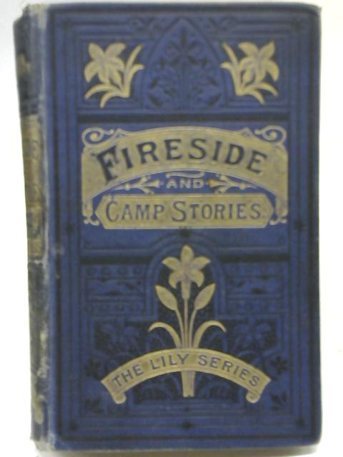 Fireside and Camp Stories By Louisa M. Alcott