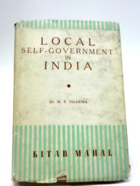 Local Self-Government In India By Mahadeo Prasad Sharma