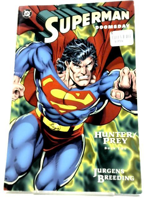 Superman Doomsday, Hunter Prey Book Two By Dan Jurgens