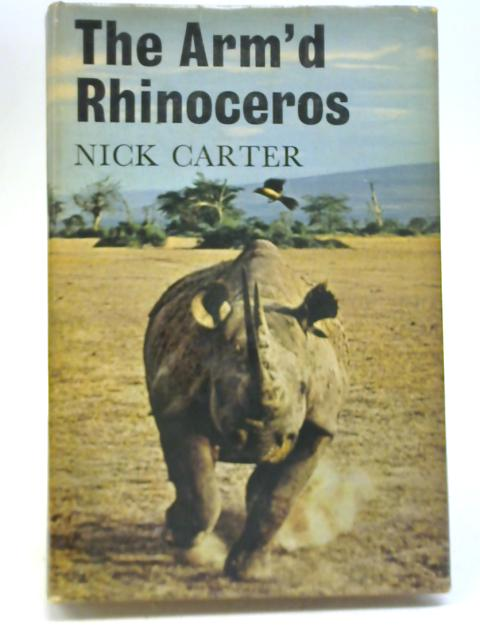 The Arm'd Rhinoceros By Nick Carter