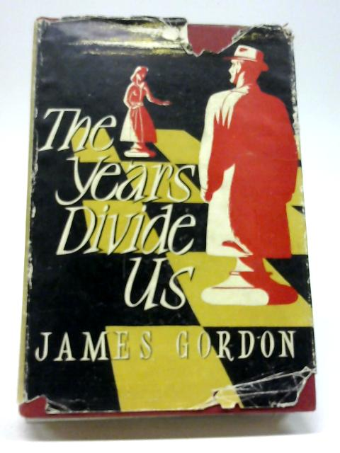 The Years Divide Us By James Gordon