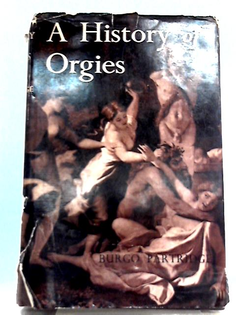 A History of Orgies by Burgo Partridge