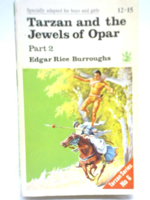 Tarzan and the Jewels of Opar: Part 2 By Edgar Rice Burroughs