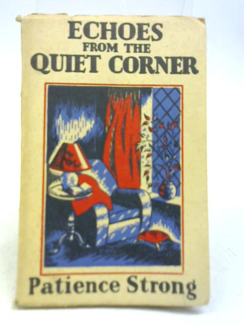 Echoes From the Quiet Corner by Patience Strong