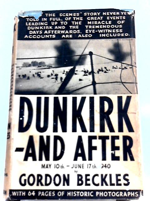 Dunkirk and After By Gordon Beckles