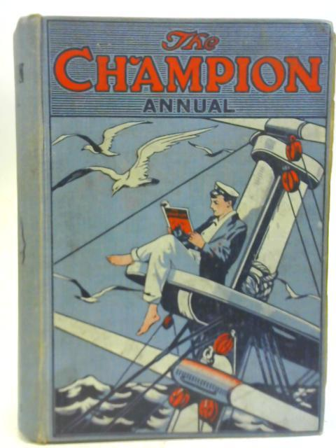 The Champion Annual, Vol. I No. I Jan, 1913 by Various