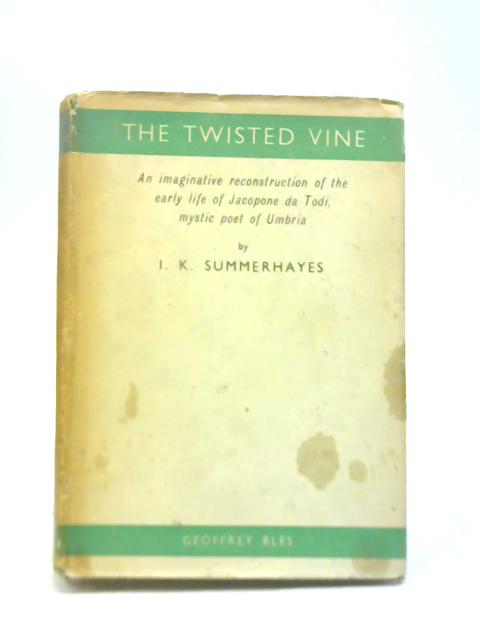 The Twisted Vine By I.K.Summerhayes
