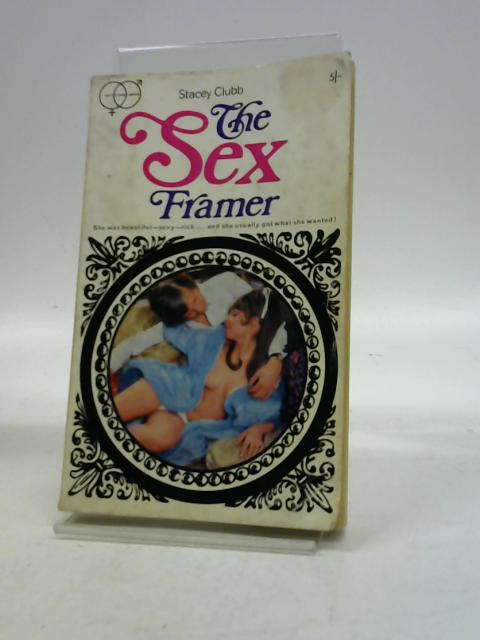 The Sex Framer By Stacey Clubb