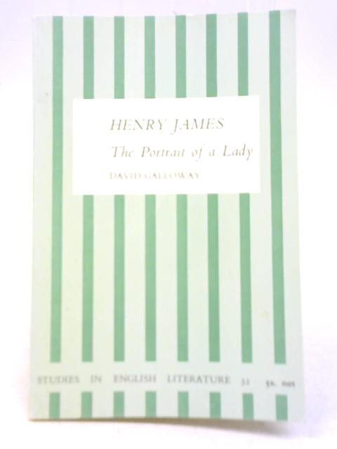 Henry James: The Portrait of a Lady By David D Galloway
