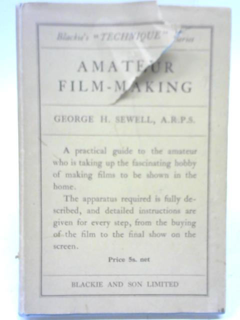 Amateur Film-Making By George H Sewell