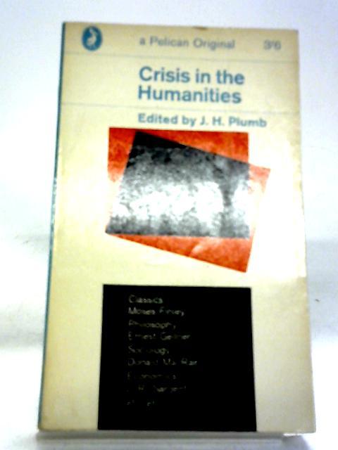 Crisis In The Humanities (Pelican originals) by J. H Plumb