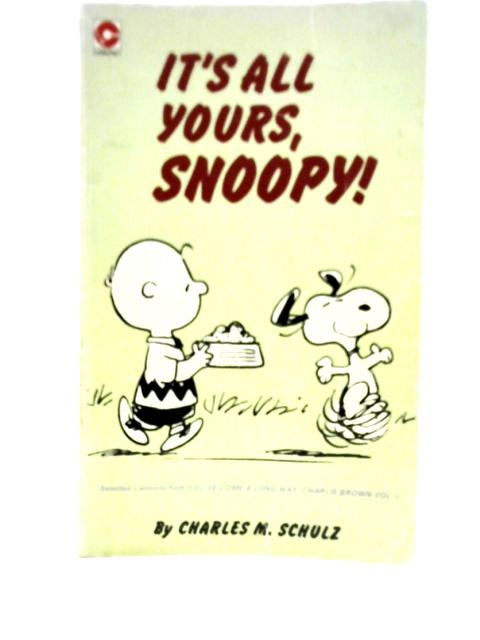 It's All Yours, Snoopy (Coronet Books) By Charles M. Schulz