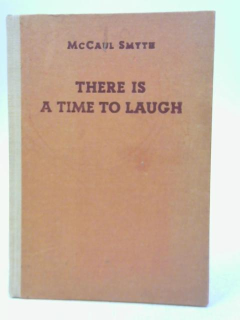 There is a Time to Laugh By McCaul Smyth
