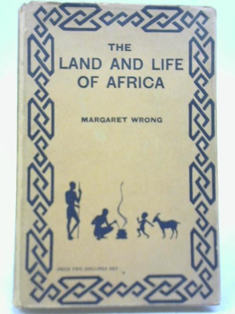 The Land and Life of Africa. by Margaret Wrong
