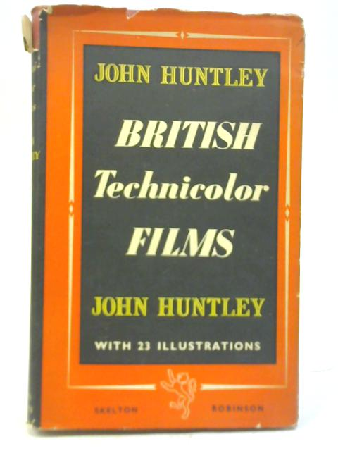 British Technicolour Films By John Huntley