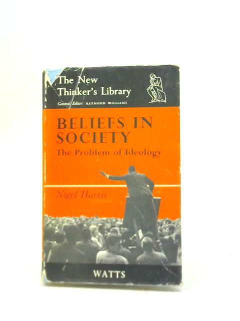 Beliefs in Society: Problem of Ideology by Nigel Harris