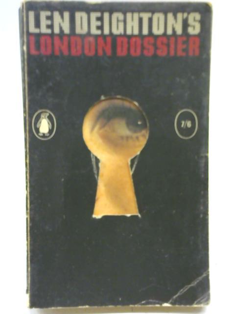 London Dossier by Len Deighton