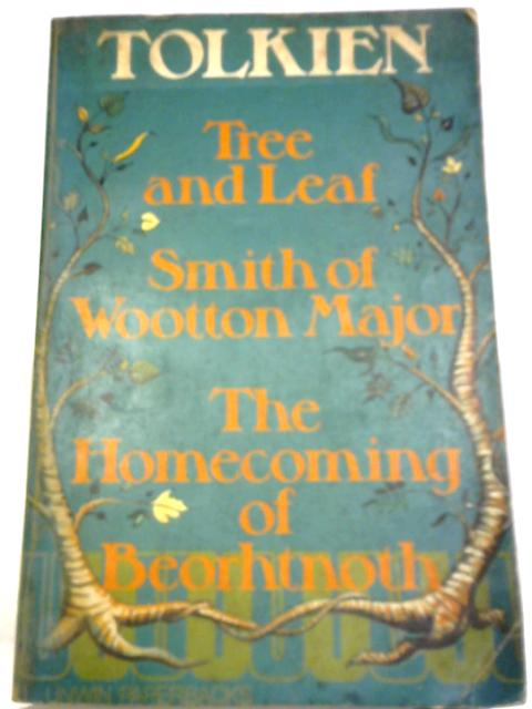 Tree and Leaf, Smith of Wootton Major, The Homecoming of Beorhtnoth by JRR Tolkien