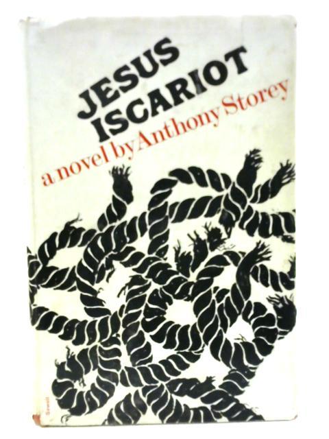 Jesus Iscariot By Anthony Storey
