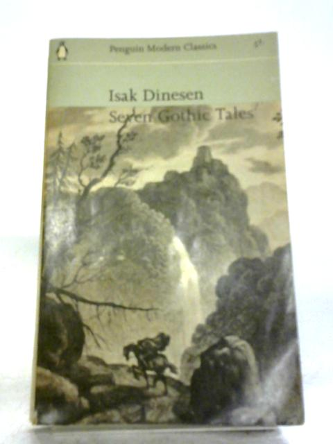 Seven Gothic Tales (Penguin Modern Classics. no. 1952.) by Isak Dinesen