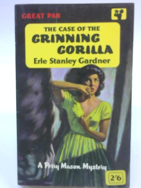 The Case of the Grinning Gorilla, a Perry Mason Mystery by Erle Stanley Gardner