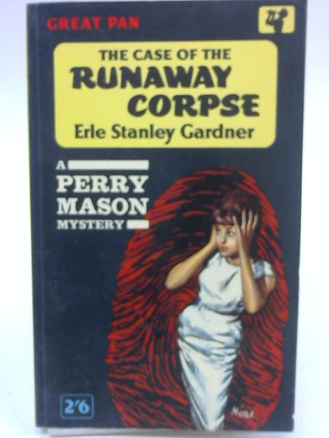 The Case of the Runaway Corpse by Erle Stanley Gardner