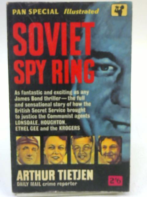 Soviet Spy Ring by Arthur Tietjen