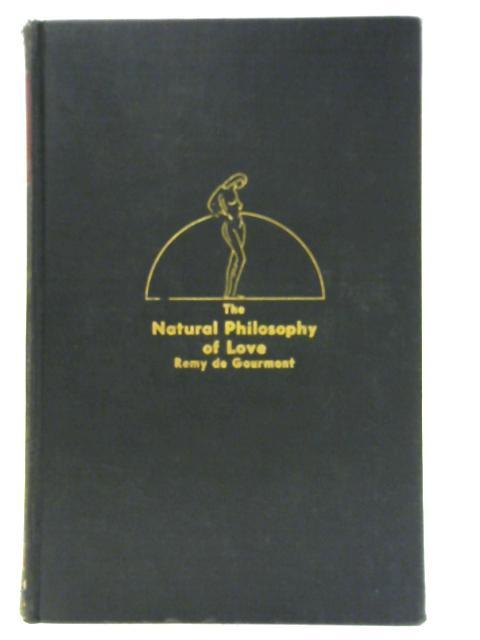De Gourmont Natural Philosophy of Love by R De Gourmont