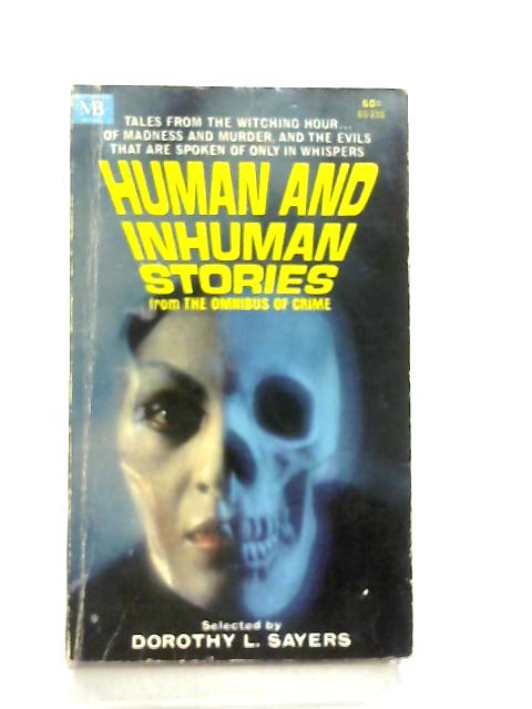Human and Inhuman Stories by Dorothy L. Sayers