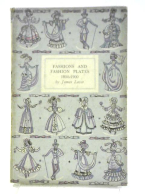 Fashions and Fashion Plates By James Laver