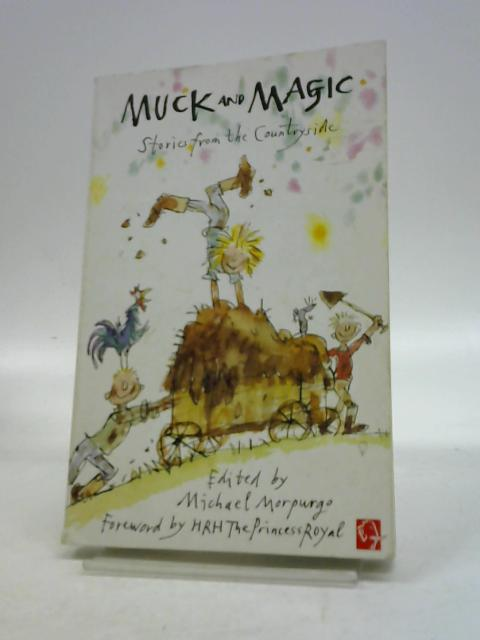 Muck and Magic: Stories from the Countryside by Michael Morpurgo,