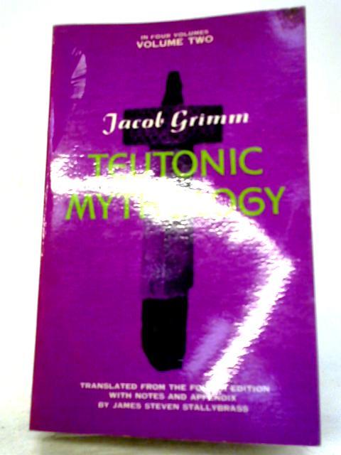 Teutonic Mythology: v. 2 by Jacob Grimm