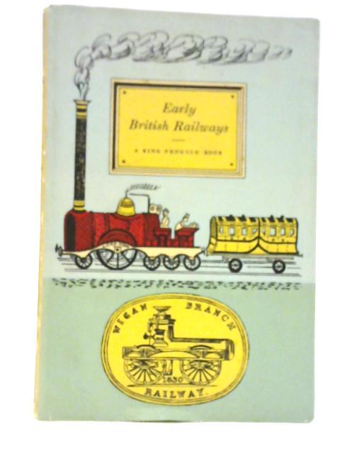 Early British Railways by Christian Barman