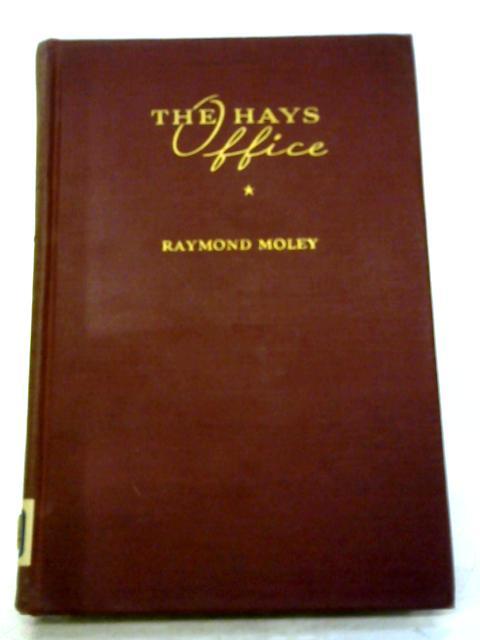The Hays Office By Raymond Moley