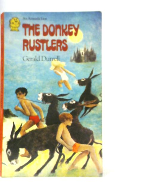 The Donkey Rustlers By Gerald Durrell