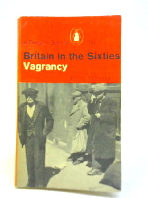 Britain in the Sixties Vagrancy by Philip O'Connor