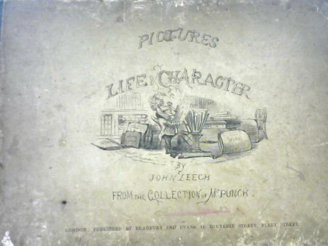 Pictures of Life and Character from the Collection of Mr Punch by John Leech