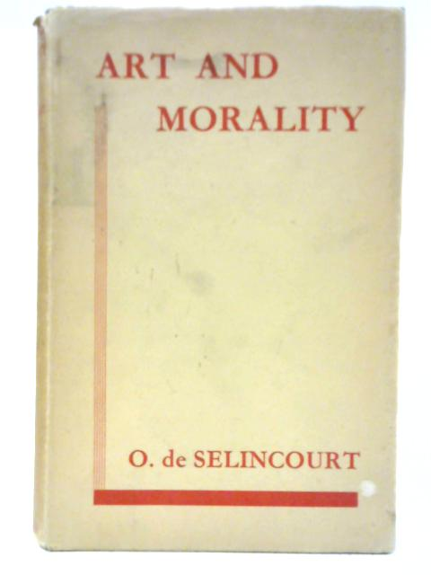 Art and Morality by O. De Selincourt